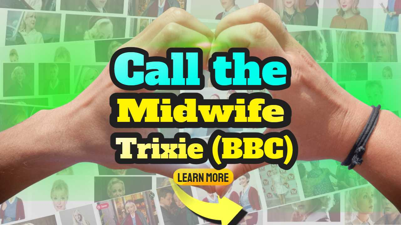 "Featured image text: ""Call the Midwife Trixie""."