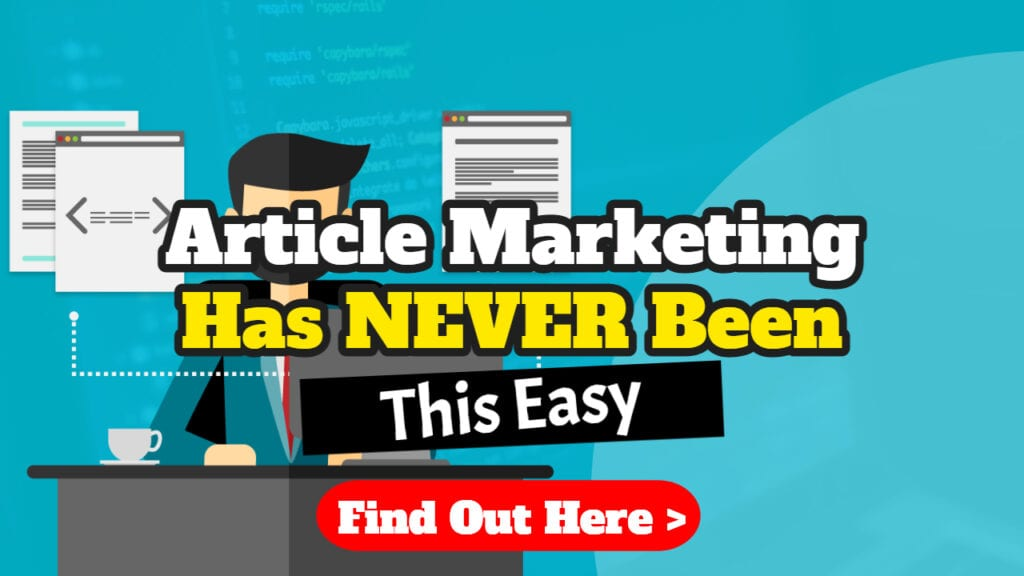 article marketing has never been this easy