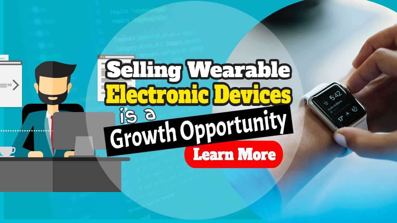 """Featured image with text: """"Selling wearable electronic devices growth business opportunity""""."""